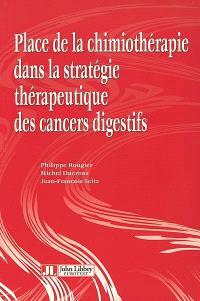 Place de la chimiothérapie dans la stratégie thérapeutique des cancers digestifs