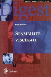 Sensibilité viscérale : comprendre, diagnostiquer et traiter la dyspepsie et le syndrome de l'intestin irritable