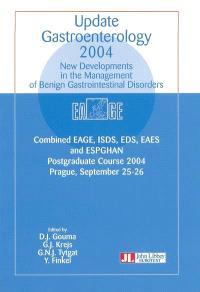 Update gastroenterology 2004 : new developments in management of benign gastrointestinal disorders