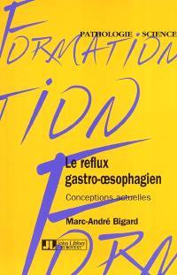Le reflux gastro-oesophagien : conceptions actuelles