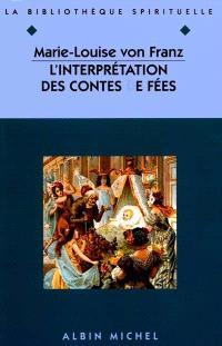 L'interprétation des contes de fées; Suivi de L'ombre et le mal dans les contes de fées