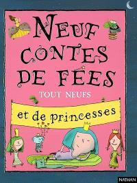 Neuf contes de fées tout neufs et de princesses