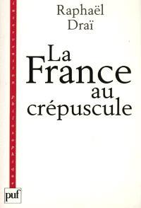 La France au crépuscule : nouveau précis de recomposition