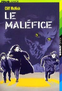 Le maléfice. Volume 1