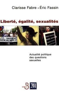 Liberté, égalité, sexualités : actualité politique des questions sexuelles