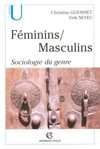 Féminins, masculins : sociologie du genre