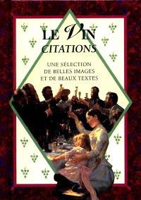 La vin, citations : une sélection de belles images et de beaux textes