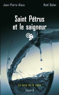Le sang de la vigne. Volume 9, Saint Petrus et le saigneur