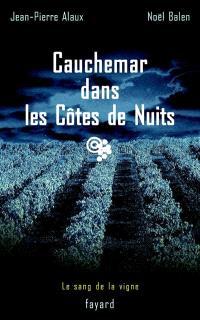 Le sang de la vigne. Volume 4, Cauchemar dans les Côtes-de-nuits