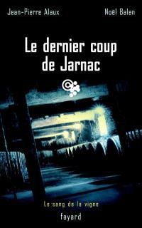 Le sang de la vigne. Volume 6, Le dernier coup de Jarnac