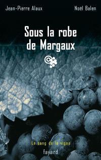Le sang de la vigne. Volume 7, Sous la robe de Margaux