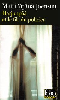 Harjunpää et le fils du policier : roman à propos d'un crime et de ce que l'on ne voit que dans l'oeil de son voisin