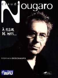 Claude Nougaro : à fleur de mots