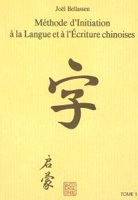 Méthode d'initiation à la langue et à l'écriture chinoises. Volume 1