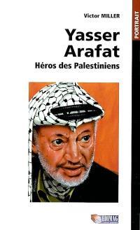 Yasser Arafat héros... des Palestiniens
