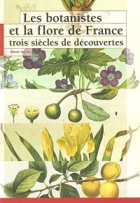 Les botanistes et la flore de France : trois siècles de découvertes