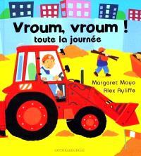 Vroum, vroum ! : toute la journée