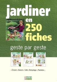 Jardiner en 250 fiches