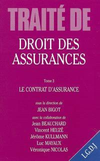 Traité de droit des assurances. Volume 3, Le contrat d'assurance