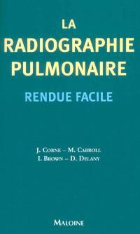 La radiographie pulmonaire rendue facile