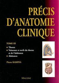 Précis d'anatomie clinique. Volume 3, Thorax, vaisseaux et nerfs du thorax et de l'abdomen, abdomen
