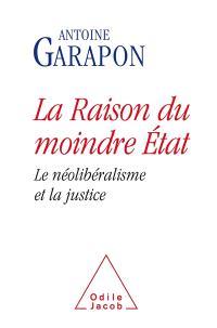 La raison du moindre Etat : le néolibéralisme et la justice