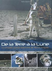 De la Terre à la Lune : la conquête spatiale américaine de Mercury à Apollo