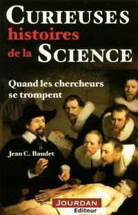 Curieuses histoires de la Science : quand les chercheurs se trompent