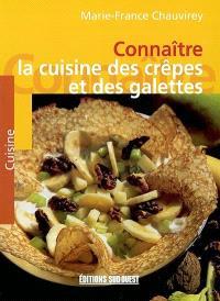 Connaître la cuisine des crêpes et des galettes : des régions de France et des pays du monde