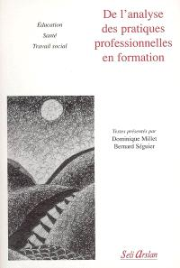De l'analyse des pratiques professionnelles en formation : éducation, santé, travail social