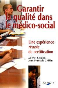 Garantir la qualité dans le médico-social : une expérience réussie de certification