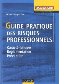 Guide pratique des risques professionnels : caractéristiques, réglementation, prévention