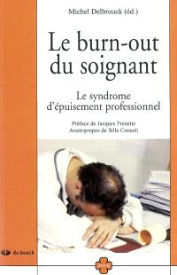 Le burn-out du soignant : le syndrome d'épuisement professionnel