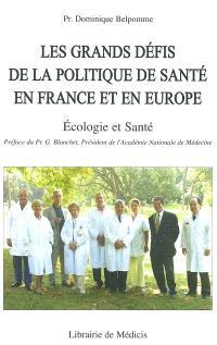 Les grands défis de la politique de santé en France et en Europe : Ecologie et santé