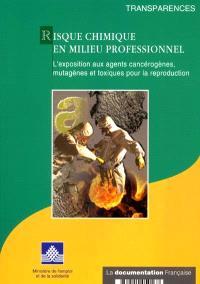 Risque chimique en milieu professionnel : l'exposition aux agents cancérogènes, mutagènes ou toxiques pour la reproduction