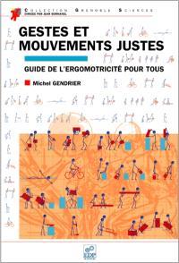 Gestes et mouvements justes : guide de l'ergomotricité pour tous