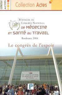 Synthèse du 28e Congrès national de médecine et santé au travail : le congrès de l'espoir : Bordeaux, 8-11 juin 2004