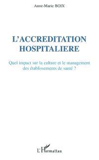 L'accréditation hospitalière : quel impact sur la culture et le management des établissements de santé ? : une analyse des démarches singulières développées par trois hôpitaux pour répondre à l'ordonnance de 1996