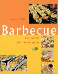 Barbecue : 100 recettes du monde entier