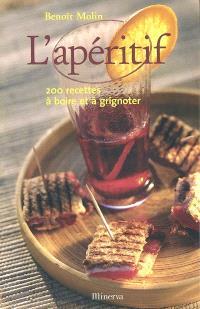 L'apéritif : 200 recettes à boire et à grignoter