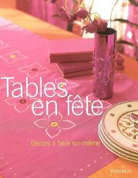 Tables en fête : décors à faire soi-même
