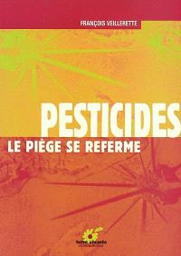 Pesticides : le piège se referme
