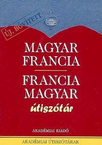 Magyar-francia francia-magyar : utiszotar = Hongrois-français français-hongrois : dictionnaire pour touristes