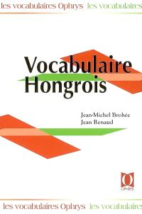 Vocabulaire hongrois : francia-magyar, tematikus szojegyzek