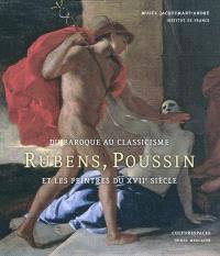 Rubens, Poussin et les peintres du XVIIe siècle : du baroque au classicisme : exposition au musée Jacquemart-André, du 24 septembre 2010 au 24 janvier 2011