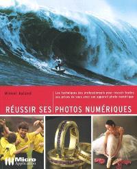 Réussir ses photos numériques : des astuces professionnelles pour des photos numériques réussies