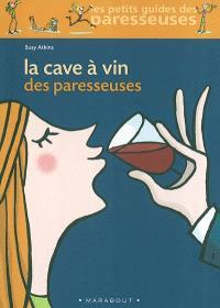 La cave à vin des paresseuses