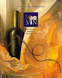 L'Or du vin : classement des 100 vins les plus prestigieux du monde