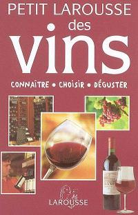 Petit Larousse des vins : connaître, choisir, déguster
