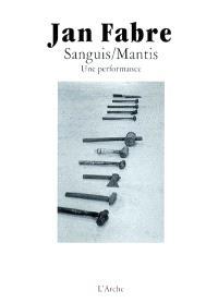 Sanguis-Mantis : une performance